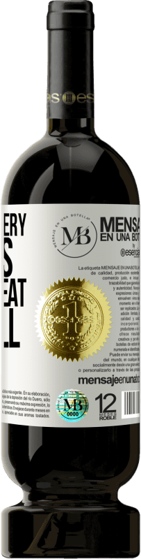 «You were very rich lies. I almost eat them all» Premium Edition MBS® Reserva