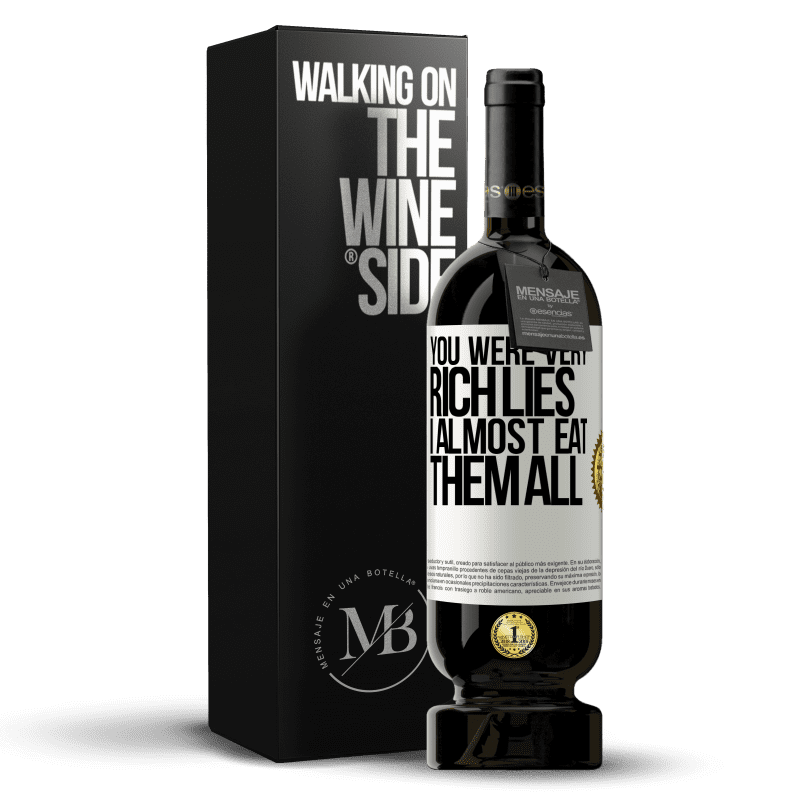 29,95 € Free Shipping | Red Wine Premium Edition MBS® Reserva You were very rich lies. I almost eat them all White Label. Customizable label Reserva 12 Months Harvest 2013 Tempranillo