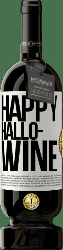 29,95 € Free Shipping | Red Wine Premium Edition MBS® Reserva Happy Hallo-Wine White Label. Customizable label Reserva 12 Months Harvest 2013 Tempranillo