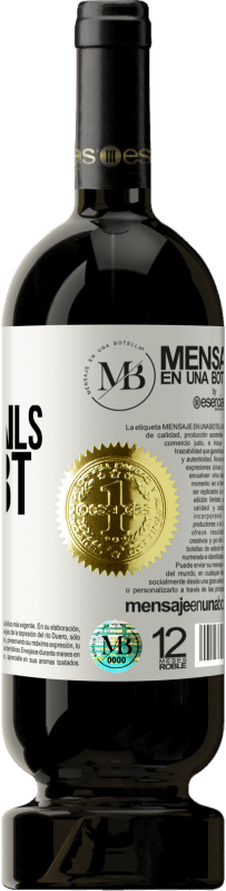 «Fill me with details, no doubt» Premium Edition MBS® Reserva