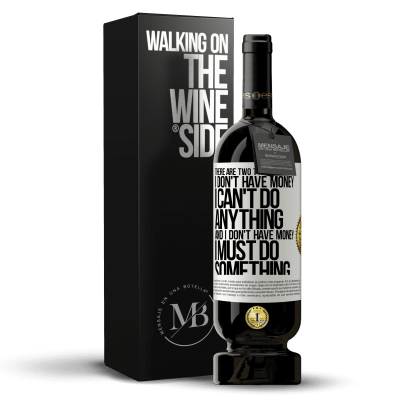 29,95 € Free Shipping | Red Wine Premium Edition MBS® Reserva There are two types of people. I don't have money, I can't do anything and I don't have money, I must do something White Label. Customizable label Reserva 12 Months Harvest 2013 Tempranillo