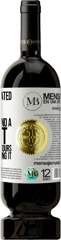«Only an educated mind can understand a thought different from yours without accepting it» Premium Edition MBS® Reserva