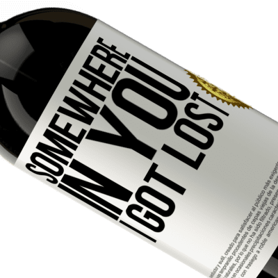 Unique & Personal Expressions. «Somewhere in you I got lost» Premium Edition MBS® Reserva