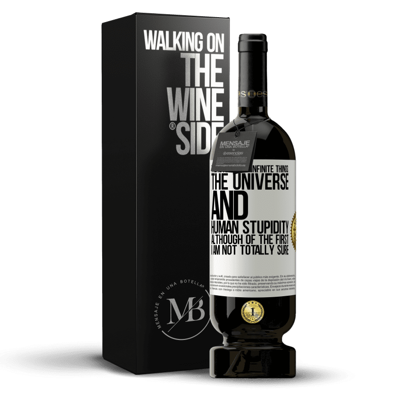 29,95 € Free Shipping | Red Wine Premium Edition MBS® Reserva There are two infinite things: the universe and human stupidity. Although of the first I am not totally sure White Label. Customizable label Reserva 12 Months Harvest 2013 Tempranillo
