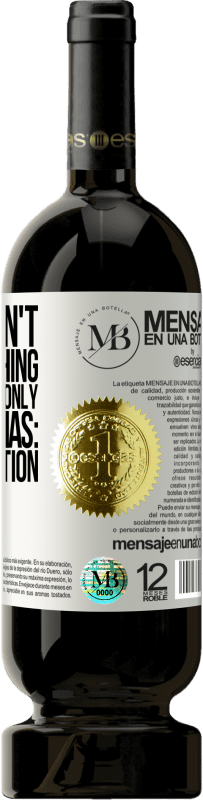 «If you don't like something, take away the only power it has: your attention» Premium Edition MBS® Reserva