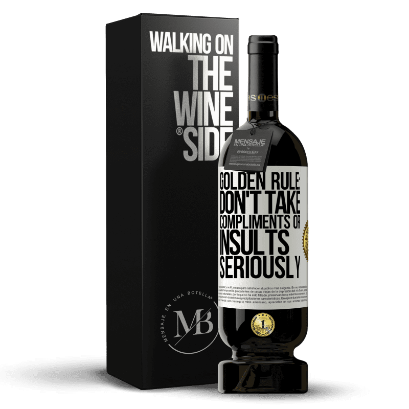 29,95 € Free Shipping | Red Wine Premium Edition MBS® Reserva Golden rule: don't take compliments or insults seriously White Label. Customizable label Reserva 12 Months Harvest 2013 Tempranillo