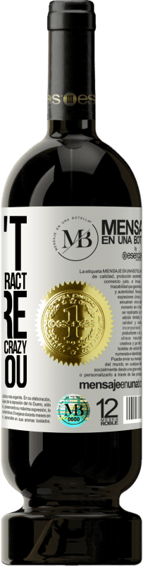 «I don't know if you attract pure crazy people, or go crazy beside you» Premium Edition MBS® Reserva