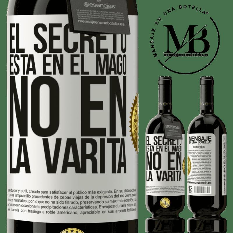 29,95 € Envoi gratuit | Vin rouge Édition Premium MBS® Reserva Le secret est dans l'assistant, pas dans la baguette Étiquette Blanche. Étiquette personnalisable Reserva 12 Mois Récolte 2013 Tempranillo