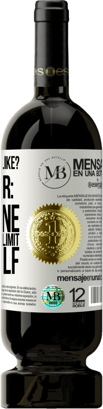 «what are you like? Remember: To define yourself is to limit yourself» Premium Edition MBS® Reserva