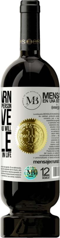 «If you learn to say goodbye to the person you love most in the world, you will be able to endure everything in life» Premium Edition MBS® Reserva