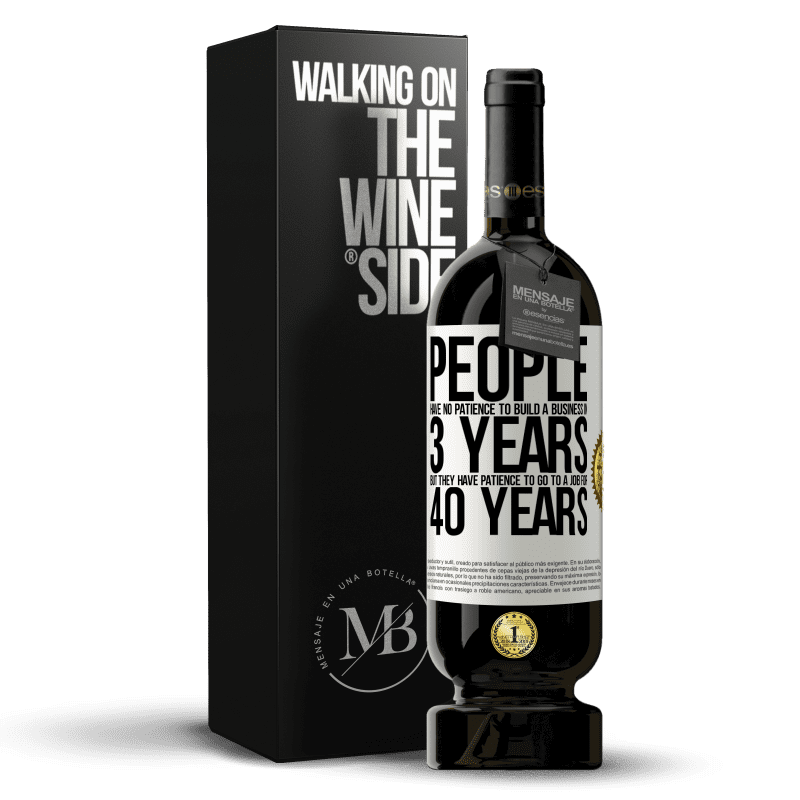 29,95 € Free Shipping | Red Wine Premium Edition MBS® Reserva People have no patience to build a business in 3 years. But he has patience to go to a job for 40 years White Label. Customizable label Reserva 12 Months Harvest 2013 Tempranillo
