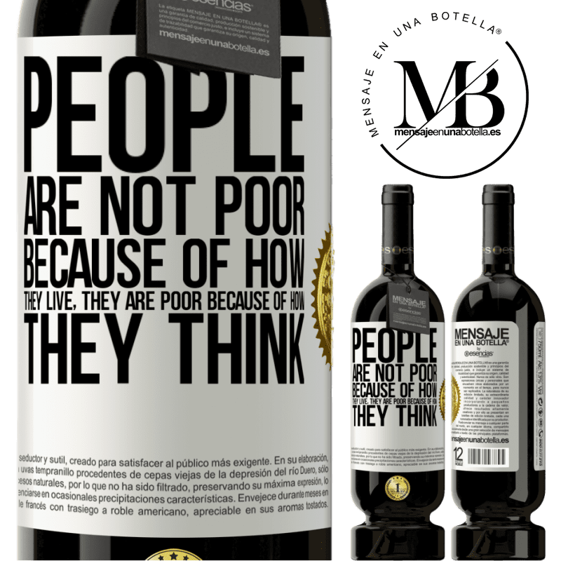 29,95 € Free Shipping | Red Wine Premium Edition MBS® Reserva People are not poor because of how they live. He is poor because of how he thinks White Label. Customizable label Reserva 12 Months Harvest 2013 Tempranillo