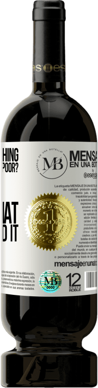 «is there anything sadder than being poor? Yes. Admit that God wanted it» Premium Edition MBS® Reserva