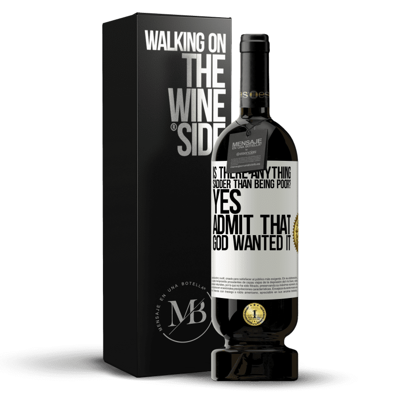 29,95 € Free Shipping | Red Wine Premium Edition MBS® Reserva is there anything sadder than being poor? Yes. Admit that God wanted it White Label. Customizable label Reserva 12 Months Harvest 2013 Tempranillo