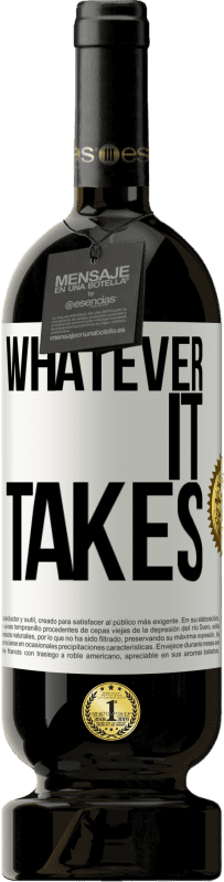 29,95 € Free Shipping | Red Wine Premium Edition MBS® Reserva Whatever it takes White Label. Customizable label Reserva 12 Months Harvest 2013 Tempranillo