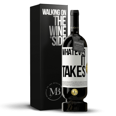«Whatever it takes» Premium Edition MBS® Reserva