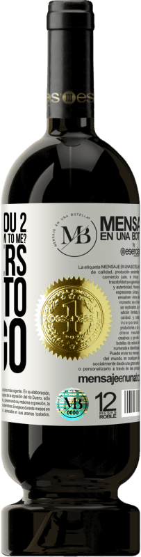 «and if I buy you 2 in how much you leave them to me? Customers to let go» Premium Edition MBS® Reserva