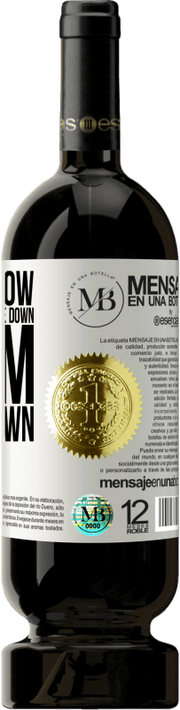 «I don't know if the world is upside down or I'm upside down» Premium Edition MBS® Reserva