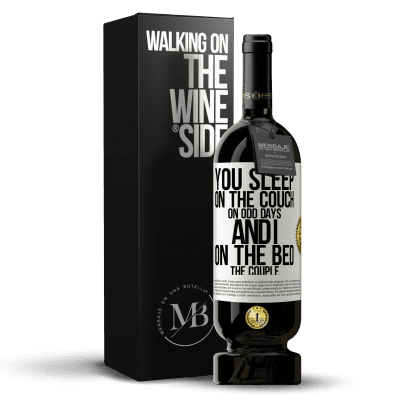 «You sleep on the couch on odd days and I on the bed the couple» Premium Edition MBS® Reserva