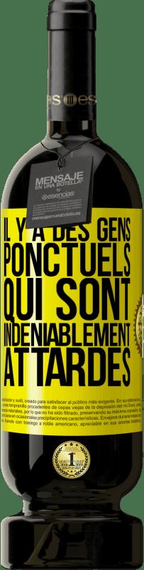 29,95 € Envoi gratuit | Vin rouge Édition Premium MBS® Reserva Il y a des gens qui, malgré leur ponctualité, remarquent le retard Étiquette Jaune. Étiquette personnalisable Reserva 12 Mois Récolte 2013 Tempranillo