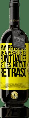 29,95 € Envío gratis | Vino Tinto Edición Premium MBS® Reserva Hay personas que, a pesar de ser puntuales, se les nota el retraso Etiqueta Amarilla. Etiqueta personalizable Reserva 12 Meses Cosecha 2013 Tempranillo
