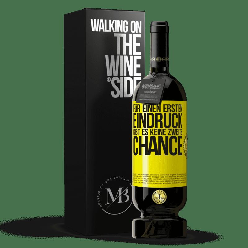 29,95 € Kostenloser Versand   Rotwein Premium Edition MBS® Reserva Für einen ersten Eindruck gibt es keine zweite Chance Gelbes Etikett. Anpassbares Etikett Reserva 12 Monate Ernte 2013 Tempranillo