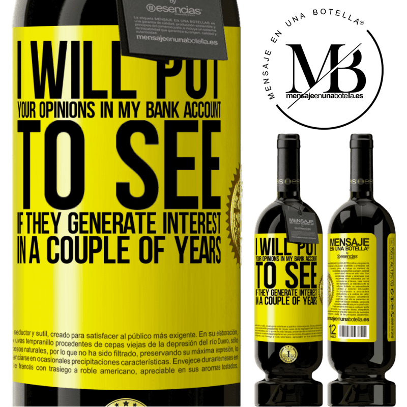 29,95 € Free Shipping | Red Wine Premium Edition MBS® Reserva I will put your opinions in my bank account, to see if they generate interest in a couple of years Yellow Label. Customizable label Reserva 12 Months Harvest 2013 Tempranillo