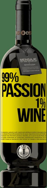 29,95 € Envoi gratuit   Vin rouge Édition Premium MBS® Reserva 99% passion, 1% wine Étiquette Jaune. Étiquette personnalisable Reserva 12 Mois Récolte 2013 Tempranillo