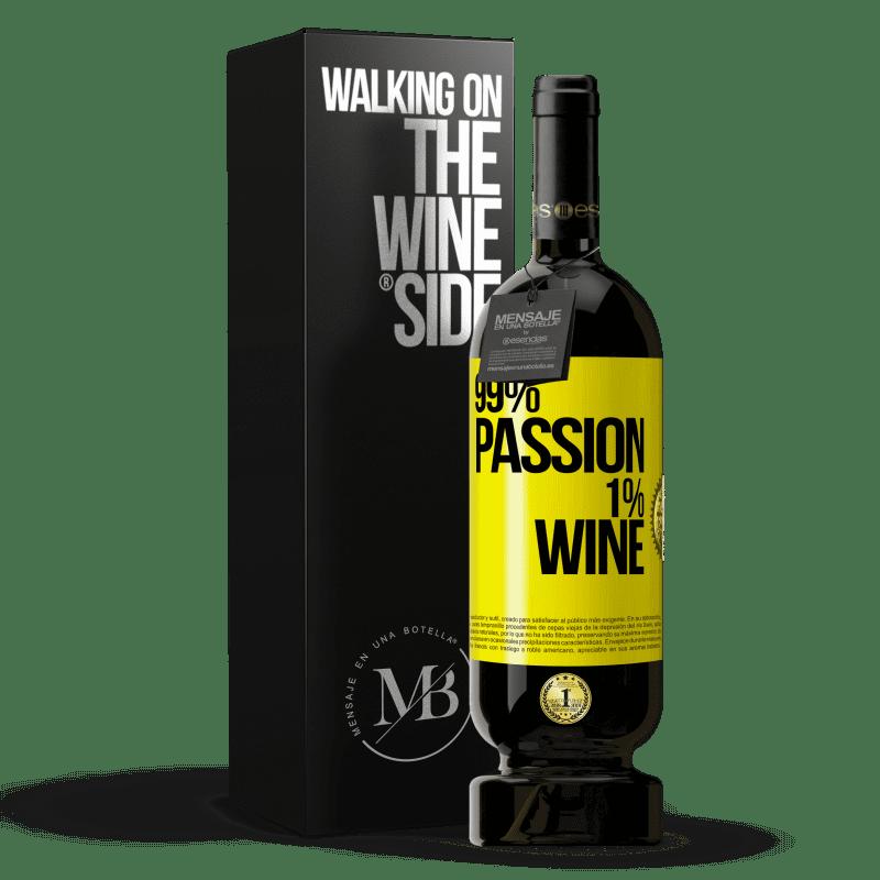 29,95 € Envío gratis | Vino Tinto Edición Premium MBS® Reserva 99% passion, 1% wine Etiqueta Amarilla. Etiqueta personalizable Reserva 12 Meses Cosecha 2013 Tempranillo