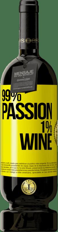 29,95 € Kostenloser Versand   Rotwein Premium Edition MBS® Reserva 99% passion, 1% wine Gelbes Etikett. Anpassbares Etikett Reserva 12 Monate Ernte 2013 Tempranillo