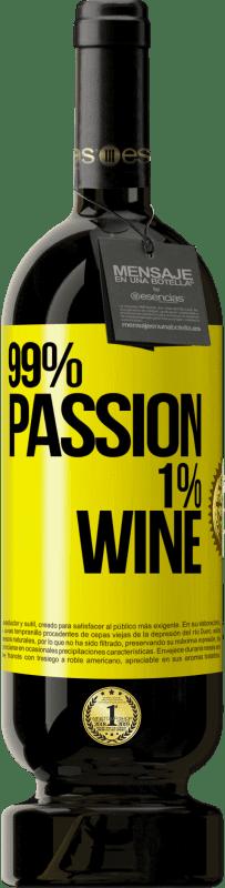29,95 € Envio grátis | Vinho tinto Edição Premium MBS® Reserva 99% passion, 1% wine Etiqueta Amarela. Etiqueta personalizável Reserva 12 Meses Colheita 2013 Tempranillo