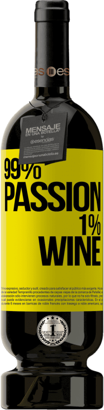 29,95 € 免费送货 | 红酒 高级版 MBS® Reserva 99% passion, 1% wine 黄色标签. 可自定义的标签 Reserva 12 个月 收成 2013 Tempranillo