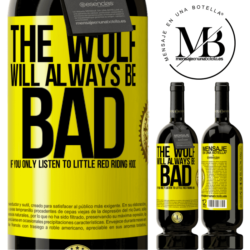 29,95 € Free Shipping | Red Wine Premium Edition MBS® Reserva The wolf will always be bad if you only listen to Little Red Riding Hood Yellow Label. Customizable label Reserva 12 Months Harvest 2013 Tempranillo