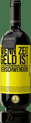 29,95 € Kostenloser Versand   Rotwein Premium Edition MBS® Reserva Wenn Zeit Geld ist, ist Zeitverschwendung die größte Verschwendung Gelbes Etikett. Anpassbares Etikett Reserva 12 Monate Ernte 2013 Tempranillo