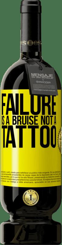 19,95 € | Red Wine Premium Edition RED MBS Failure is a bruise, not a tattoo Yellow Label. Customized label I.G.P. Vino de la Tierra de Castilla y León Aging in oak barrels 12 Months Harvest 2016 Spain Tempranillo