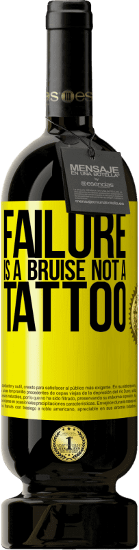 19,95 € | Red Wine Premium Edition RED MBS Failure is a bruise, not a tattoo Yellow Label. Customized label I.G.P. Vino de la Tierra de Castilla y León Aging in oak barrels 12 Months Spain Tempranillo