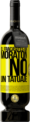29,95 € Envío gratis | Vino Tinto Edición Premium MBS® Reserva El fracaso es un moratón, no un tatuaje Etiqueta Amarilla. Etiqueta personalizable Reserva 12 Meses Cosecha 2013 Tempranillo