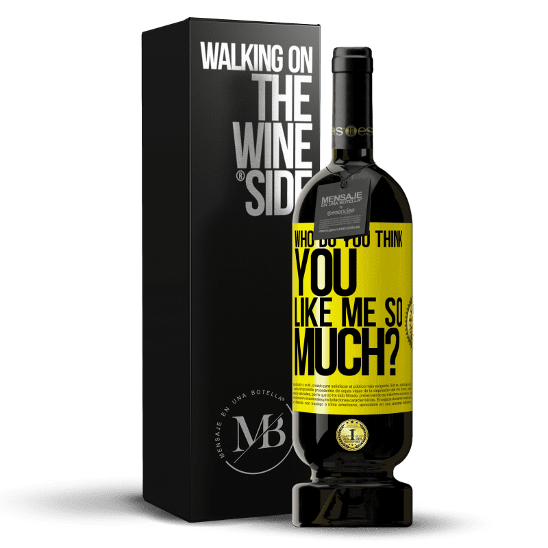 29,95 € Free Shipping | Red Wine Premium Edition MBS® Reserva who do you think you like me so much? Yellow Label. Customizable label Reserva 12 Months Harvest 2013 Tempranillo