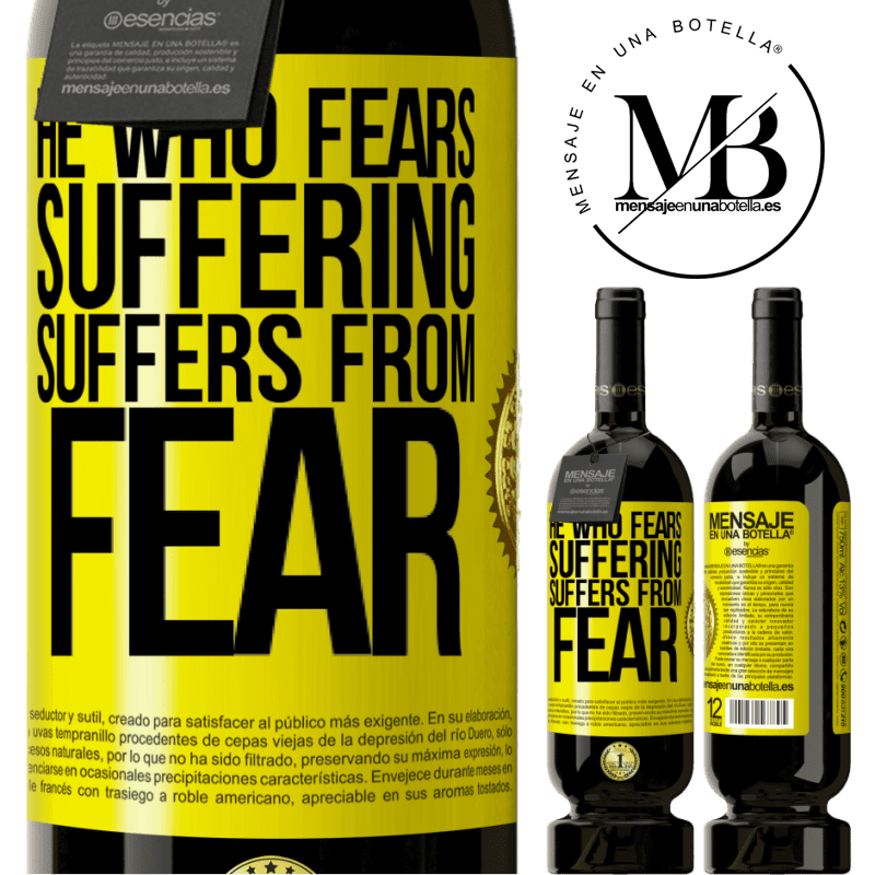 29,95 € Free Shipping | Red Wine Premium Edition MBS® Reserva He who fears suffering, suffers from fear Yellow Label. Customizable label Reserva 12 Months Harvest 2013 Tempranillo