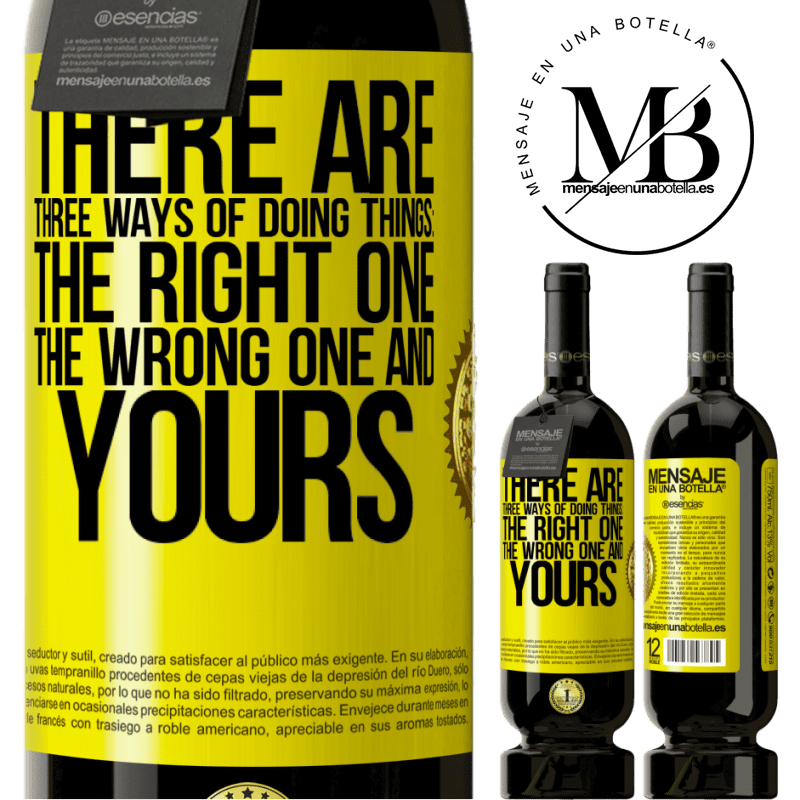 29,95 € Free Shipping   Red Wine Premium Edition MBS® Reserva There are three ways of doing things: the right one, the wrong one and yours Yellow Label. Customizable label Reserva 12 Months Harvest 2013 Tempranillo