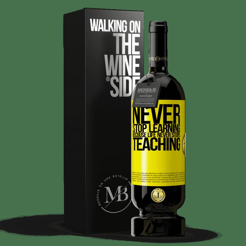 29,95 € Envoi gratuit   Vin rouge Édition Premium MBS® Reserva N'arrêtez jamais d'apprendre parce que la vie n'arrête jamais d'enseigner Étiquette Jaune. Étiquette personnalisable Reserva 12 Mois Récolte 2013 Tempranillo