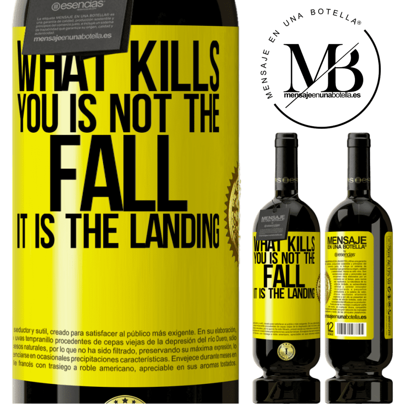 29,95 € Free Shipping | Red Wine Premium Edition MBS® Reserva What kills you is not the fall, it is the landing Yellow Label. Customizable label Reserva 12 Months Harvest 2013 Tempranillo