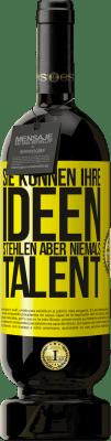 29,95 € Kostenloser Versand   Rotwein Premium Edition MBS® Reserva Sie können Ihre Ideen stehlen, aber niemals Talent Gelbes Etikett. Anpassbares Etikett Reserva 12 Monate Ernte 2013 Tempranillo