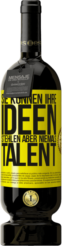 29,95 € Kostenloser Versand | Rotwein Premium Edition MBS® Reserva Sie können Ihre Ideen stehlen, aber niemals Talent Gelbes Etikett. Anpassbares Etikett Reserva 12 Monate Ernte 2013 Tempranillo