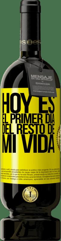 29,95 € Envío gratis | Vino Tinto Edición Premium MBS® Reserva Hoy es el primer día del resto de mi vida Etiqueta Amarilla. Etiqueta personalizable Reserva 12 Meses Cosecha 2013 Tempranillo