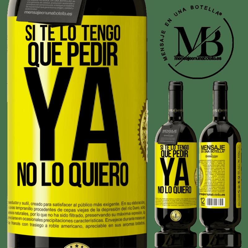 29,95 € Envoi gratuit   Vin rouge Édition Premium MBS® Reserva Si je dois te demander, je n'en veux plus Étiquette Jaune. Étiquette personnalisable Reserva 12 Mois Récolte 2013 Tempranillo