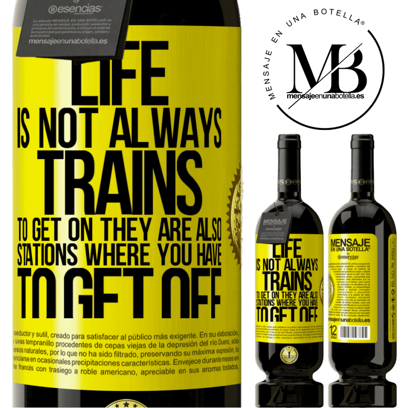29,95 € Free Shipping | Red Wine Premium Edition MBS® Reserva Life is not always trains to get on, they are also stations where you have to get off Yellow Label. Customizable label Reserva 12 Months Harvest 2013 Tempranillo