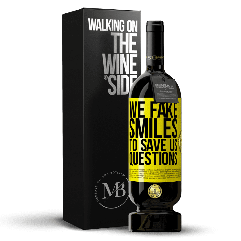 29,95 € Free Shipping   Red Wine Premium Edition MBS® Reserva We fake smiles to save us questions Yellow Label. Customizable label Reserva 12 Months Harvest 2013 Tempranillo