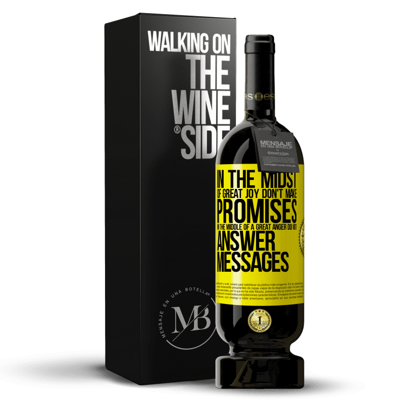 29,95 € Free Shipping | Red Wine Premium Edition MBS® Reserva In the midst of great joy, don't make promises. In the middle of a great anger, do not answer messages Yellow Label. Customizable label Reserva 12 Months Harvest 2013 Tempranillo