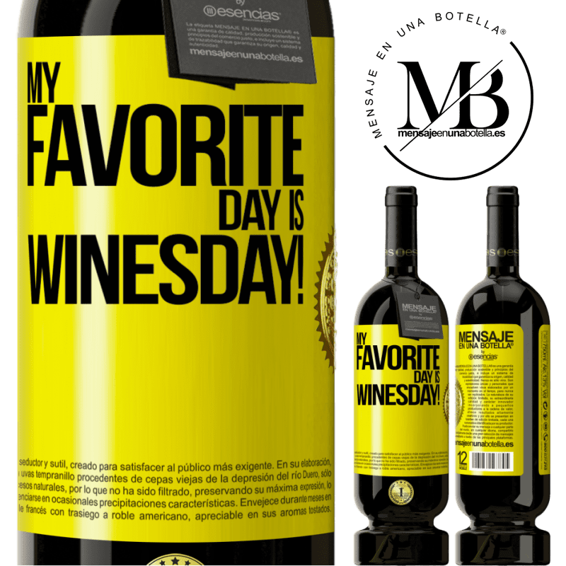 29,95 € Free Shipping | Red Wine Premium Edition MBS® Reserva My favorite day is winesday! Yellow Label. Customizable label Reserva 12 Months Harvest 2013 Tempranillo